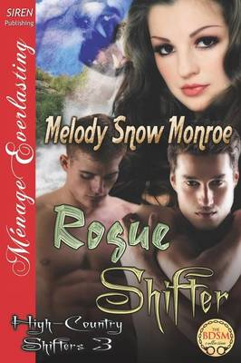 Rogue Shifter [High-Country Shifters 3] (Siren Publishing Menage Everlasting)