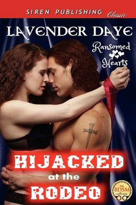 Hijacked at the Rodeo [Ransomed Hearts 2] (Siren Publishing Classic)