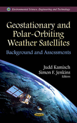 Geostationary and Polar-Orbiting Weather Satellites: Background and Assessments