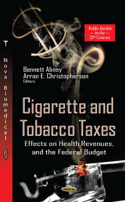 Cigarette & Tobacco Taxes: Effects on Health, Revenues & the Federal Budget