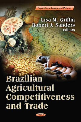 Brazilian Agricultural Competitiveness & Trade