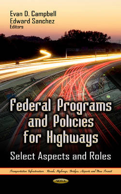 Federal Programs and Policies for Highways: Select Aspects and Roles
