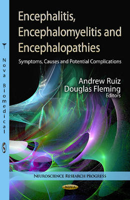 Encephalitis, Encephalomyelitis and Encephalopathies: Symptoms, Causes and Potential Complications