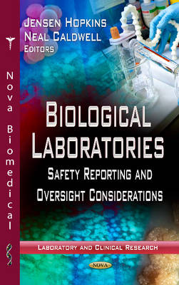 Biological Laboratories: Safety Reporting and Oversight Considerations