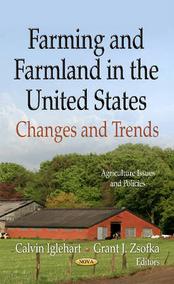 Farming and Farmland in the United States: Changes and Trends