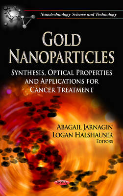 Gold Nanoparticles: Synthesis, Optical Properties & Applications for Cancer Treatment
