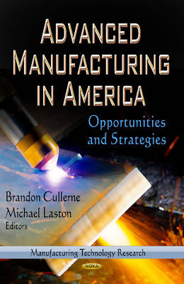 Advanced Manufacturing in America: Opportunities & Strategies