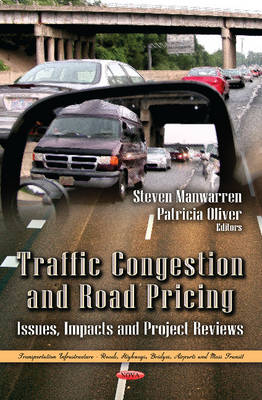 Traffic Congestion & Road Pricing: Issues, Impacts & Project Reviews