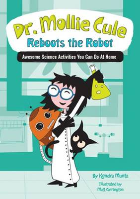 Dr. Mollie Cule Reboots the Robot: Awesome Science Activities You Can Do at Home
