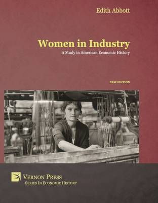 Women in Industry: A Study in American Economic History