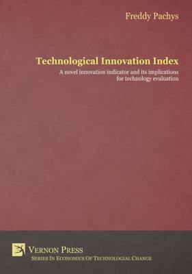 Technological Innovation Index: A novel innovation indicator and its implications for technology evaluation