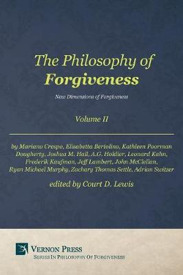 the philosophy of forgiveness Ebook (epub), by court d lewis volume ii of vernon press's series on the philosophy of forgiveness offers several challenging and.
