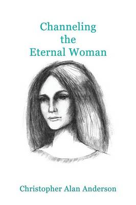 Channeling the Eternal Woman