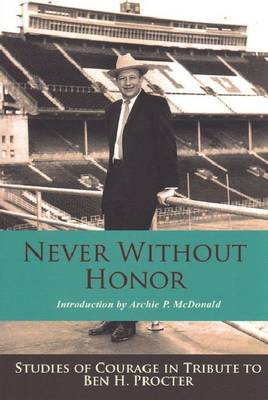 Never without Honor: Studies of Courage in Tribute to Ben H. Procter
