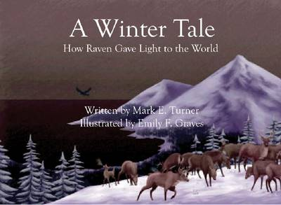 A Winter Tale: How Raven Gave Light to the World