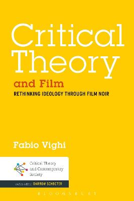 Critical Theory and Film: Rethinking Ideology Through Film Noir