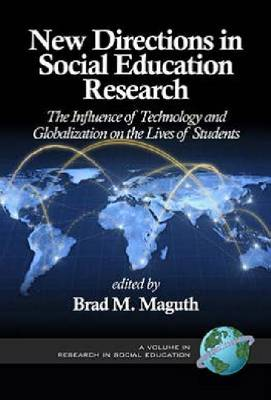 New Directions in Social Education Research: The Influence of Technology and Globalization on the Lives of Students