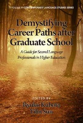 Demystifying Career Paths after Graduate School: A Guide for Second Language Professionals in Higher Education
