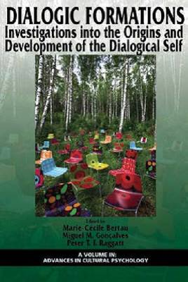 Dialogic Formations: Investigations into the Origins and Development of the Dialogical Self