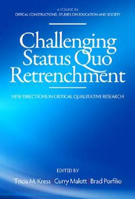 Challenging Status Quo Retrenchment: New Directions in Critical Research