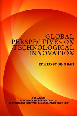 Contemporary Perspectives on Technological Innovation, Management and Policy: Volume 1