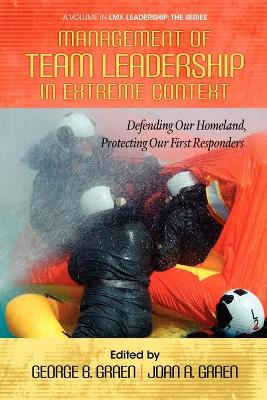Management of Team Leadership in Extreme Context: Defending Our Homeland, Protecting Our First Responders