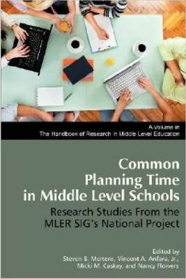 Common Planning Time in Middle Level Schools: Research Studies from the MLER SIG's National Project