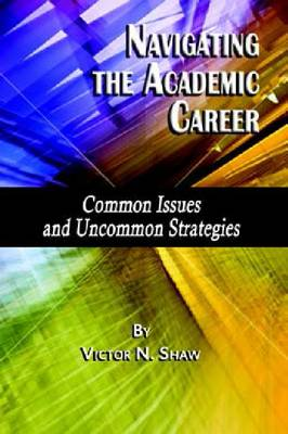 Navigating the Academic Career: Common Issues and Uncommon Strategies