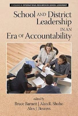 School and District Leadership in an Era of Accountability