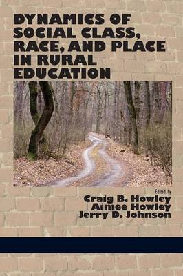 Dynamics of Social Class, Race, and Place in Rural Education