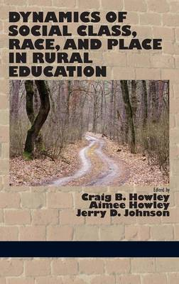 Dynamics of Social Class, Race, and Place in Rural Education (Hc)