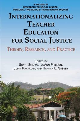 Internationalizing Teacher Education for Social Justice: Theory Research and Practice