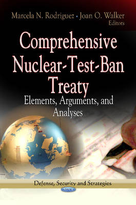 Comprehensive Nuclear-Test-Ban Treaty: Elements, Arguments & Analyses