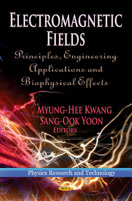 Electromagnetic Fields: Principles, Engineering Applications & Biophysical Effects