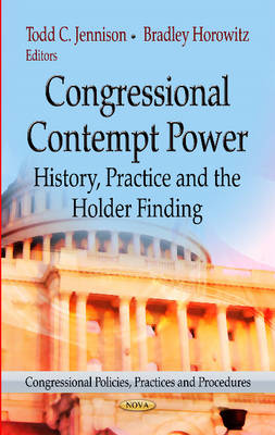 Congressional Contempt Power: History, Practice & the Holder Finding