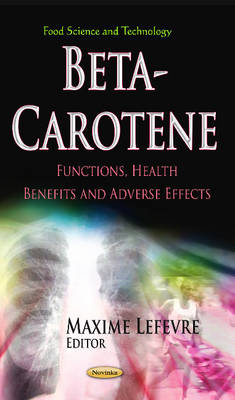 Beta-Carotene: Functions, Health Benefits and Adverse Effects