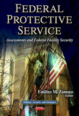 Federal Protective Service: Assessments and Federal Facility Security