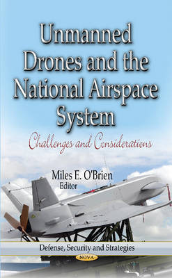 Unmanned Drones & the National Airspace System: Challenges & Considerations