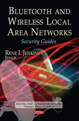 Bluetooth & Wireless Local Area Networks: Security Guides