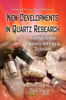 New Developments in Quartz Research: Varieties, Crystal Chemistry & Uses in Technology