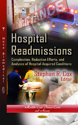 Hospital Readmissions: Complexities, Reduction Efforts & Analyses of Hospital-Acquired Conditions