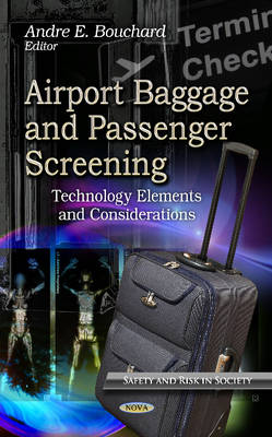 Airport Baggage & Passenger Screening: Technology Elements & Considerations