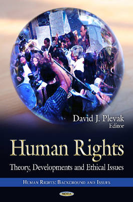Human Rights: Theory, Developments & Ethical Issues