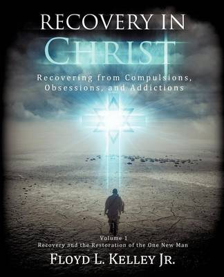 Recovery in Christ Recovering from Compulsions, Obsessions and Addictions.
