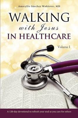 Walking with Jesus in Healthcare