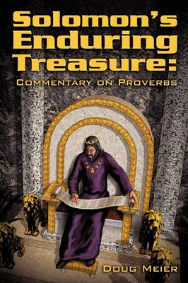 Solomon's Enduring Treasure: Commentary on Proverbs