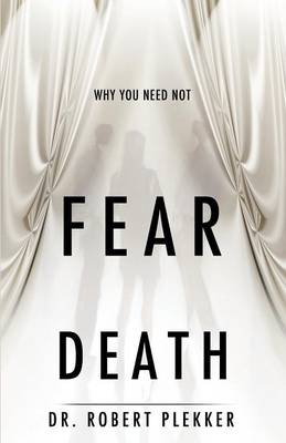 Why You Need Not Fear Death