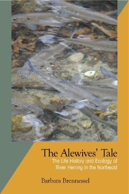 The Alewives Tale: The Life History and Ecology of River Herring in the Northeast