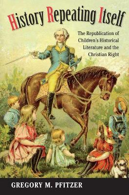 History Repeating Itself: The Republication of Children's Historical Literature and the Christian Right