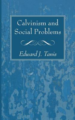 Calvinism and Social Problems